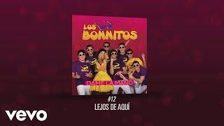 Los Bonnitos - Lejos de Aquí
