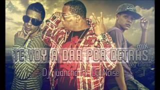 Rey Pirin   Por Detras Mix Prod Dj Juancho Ft Dj Noise