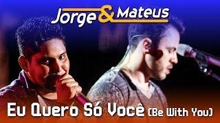 Jorge e Mateus - Eu Quero Só Você - [DVD Ao Vivo em Jurerê] - (Clipe Oficial)
