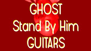 Ghost - Stand By Him - Guitar Cover