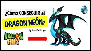 Como OBTENER al DRAGON NEON de Dragon City (COMPROBADO)