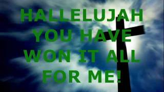 Hallelujah You Have Won The Victory