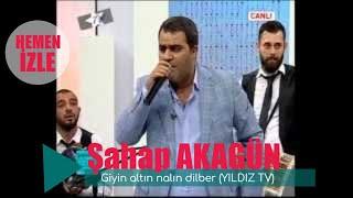 Şahap Akagün - Giyin altın nalın dilber (YILDIZ TV)