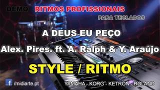 ♫ Ritmo / Style  - A DEUS EU PEÇO - Alexandre Pires. ft. A. Ralph & Yola Araújo