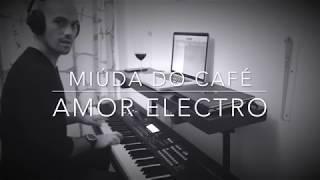 Miúda do Café - Amor Electro - Versão Piano