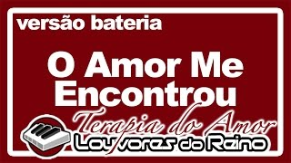 O Amor Me Encontrou (bateria) - Tecladista Milton Cardoso canta Jad e Jeferson