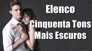 """Elenco/Cast Oficial de """"Cinquenta Tons Mais escuros"""""""