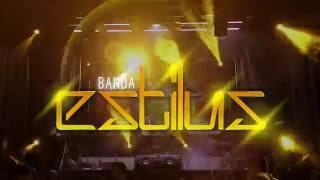 Banda Estilus 2016 - Dançar no Arraial