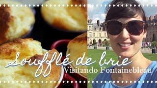 SOUFFLÉ DE QUEIJO BRIE e passeio em Fontainebleau