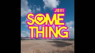 Jovi - Something width=