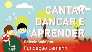 Cantar, dançar e aprender -  Músicas infantis