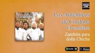 Los Auténticos de Córdoba / El coniferal - Zambita para Doña Chicha