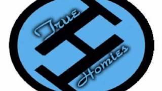 True Homies- I Love You