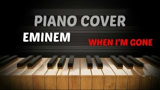 Eminem - When I'm Gone - Epic Piano Cover