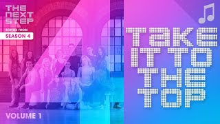 """Take It to the Top"" - Songs from The Next Step Season 4"