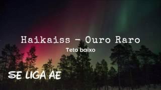 Haikaiss - Ouro Raro Album Teto Baixo + Download
