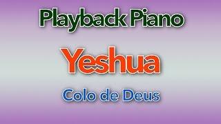 Playback Piano - Yeshua (Colo de Deus)