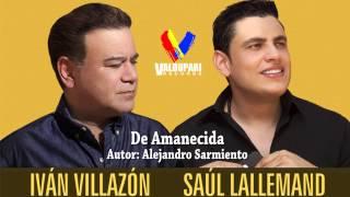 De Amanecida - Ivan Villazon & Saul Lallemand