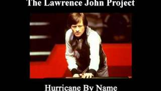 Lawrence John Project -  Hurricane By Name - Alex Higgins tribute song