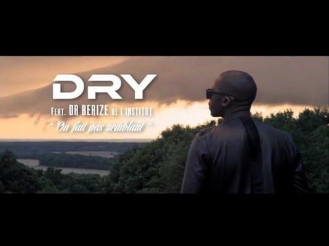 dry-on-fait-pas-semblant-feat-dr-beriz-de-linstitut-clip-officiel-dry-officiel