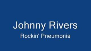 Johnny Rivers-Rockin' Pneumonia