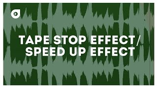 How to: Tape Stop Effect/Speed Up Effect