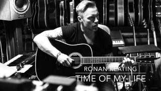 Ronan Keating: Time Of My Life - Time Of My Life