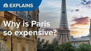Why is Paris so expensive? | CNBC Explains