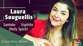 Laura Souguellis - Santo Espírito - Flauta Doce (Notas)