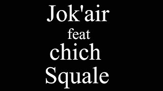 Jok'air feat Chich - Squale Officiel paroles Lyrics