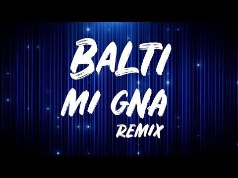 Balti - Mi Gna (Remix)