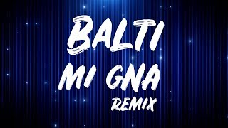 Balti - Mi Gna (Remix)