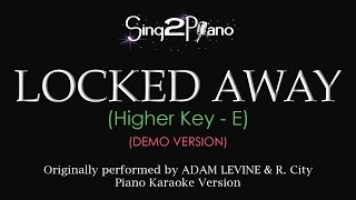 Locked Away (Higher Key - Piano karaoke demo) R. City & Adam Levine