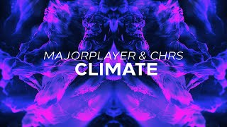 MajorPlayer & CHRS - Climate [Release]