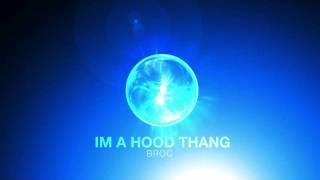 Broc - Ima Hood Thang