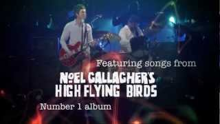 Noel Gallaghers High Flying Birds - International Magic Live at the O2 - Live DVD - Official Trailer