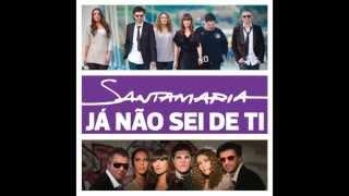 Santamaria - Já Não Sei De Ti (Áudio)
