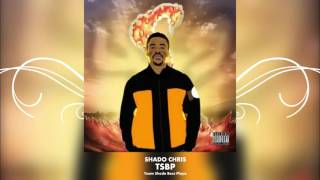 SHADO CHRIS - TSBP ( Audio ) HQ