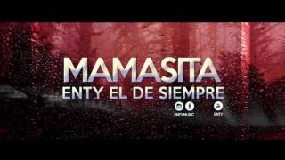 Enty El De Siempre - Mamasita - Reggaeton 2016