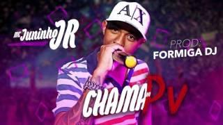 Mc Juninho Jr - Chama no PV ( Ft Formiga DJ ) Funk TV