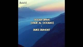 Duke Dumont  -  Ocean Drive (Traducida)