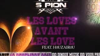 Spion - Les lovés avant les love Feat. Houzairou