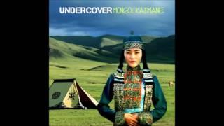 UnderCover - Mongol Kadmanie (Album Preview)