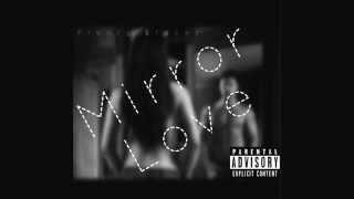 4. Mirror Love (Prod. By Rioretti) #SexLoveAndMoreSex