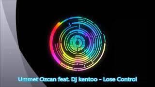 Ummet Ozcan feat. Dj Kentoo - Lose Control