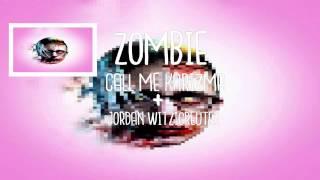 Zombie - Call Me Karizma (Lyrics)