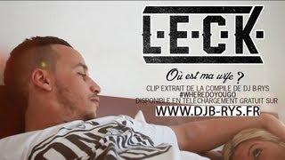 Dj B-rys présente : Leck - Où est ma wife│Mixtape : #WhereDoYougo │