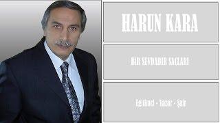 Bir Sevdadır Saçları - Harun Kara - Türkü