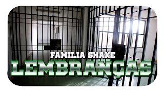 Familia Shake - Lembranças