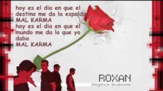 ROXAN - Mal Karma